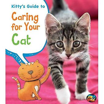 Kitty's Guide to Caring for Your Cat (Heinemann First Library: Pets' Guides)