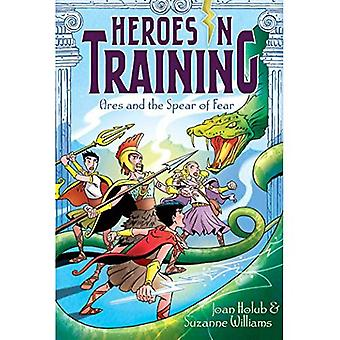 Ares and the Spear of Fear (Heroes in Training (Hardcover))
