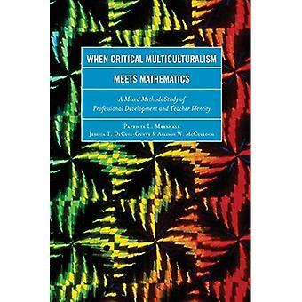 När kritisk mångkulturalism möter matematik: En blandad metoder studie av professionell utveckling och lärare...
