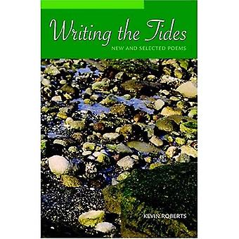 Writing the Tides : New and Selected Poems