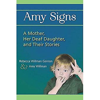 Amy Signs: A Mother, Her Deaf Daughter, and Their Stories (Gallaudet Deaf Literature)