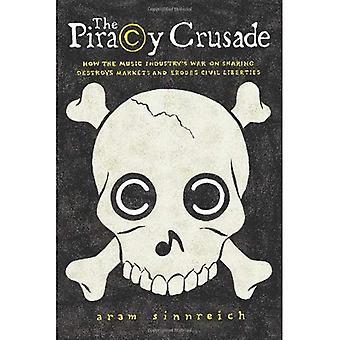 La croisade de la piraterie: Comment guerre de l'industrie musicale contre le partage détruit les marchés et érode les libertés civiles (Science...