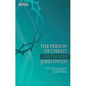 The Person of Christ: Declaring a Glorious Mystery�God and Man