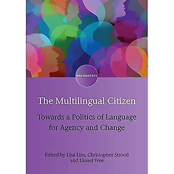 The Multilingual Citizen:�Towards a Politics of Language�for Agency and Change�(Encounters)