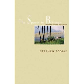 The Spaces in Between : Selected Poems, 1965-2001