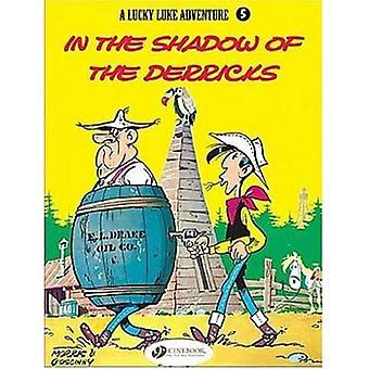 In the Shadow of the Derricks: v. 5 (Lucky Luke Adventure)