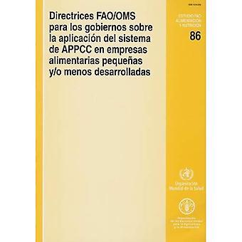 Directrices FAO/OMS para los gobiernos sobre la aplicacion del sistema de APPCC en empresas alimentarias pequenas y/o menos desarrolladas