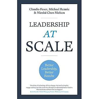 Leadership At Scale: Better� leadership, better results (The groundbreaking new book from experts at McKinsey, the world's number one leadership factory)