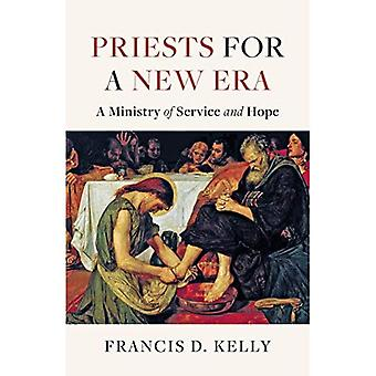 Priests for a New Era: A Vision of Service and Hope