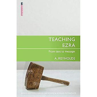 Teaching Ezra: From Text to Message (Proclamation Trust)