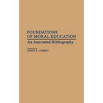 Grundlagen der moralischen Erziehung eine kommentierte Bibliographie von Leming & James