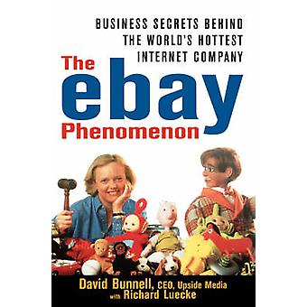 The Ebay Phenomenon Business Secrets Behind the Worlds Hottest Internet Company by Bunnell & David