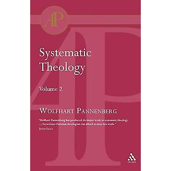Systematic Theology Vol 2 by Pannenberg & Wolfhart