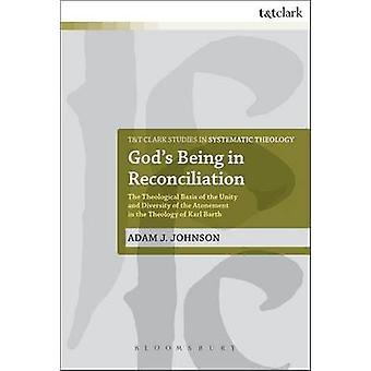 Deuses, sendo na reconciliação, a base teológica da unidade e diversidade da expiação na teologia de Karl Barth, por J. Johnson & Adam