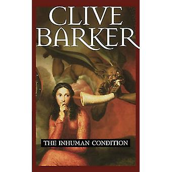 The Inhuman Condition by Barker & Clive