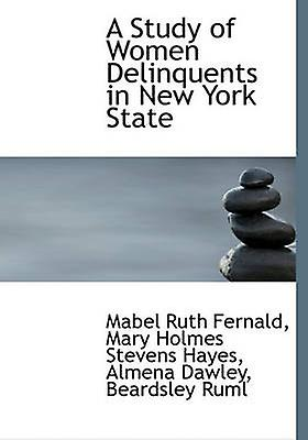 A Study of femmes Delinquents in New York State by Fernald & Mabel Ruth
