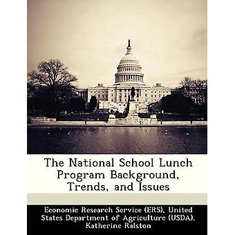 The National School Lunch Program Background Trends and Issues by Economic Research Service ERS & United