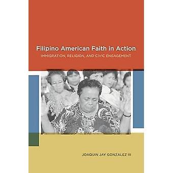 Filippiiniläiset American uskoa toiminnan maahanmuutosta uskontoa ja kansalaistoiminnalla: Gonzalez & Joaquin Jay