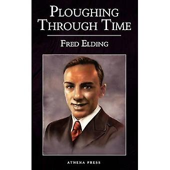 Ploughing Through Time by Elding & Fred