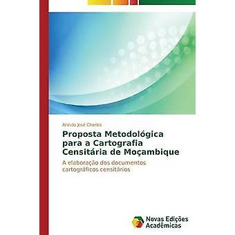 Proposta Metodolgica Para a Cartografia Censitria de Moambique von Charles Arlindo Jos