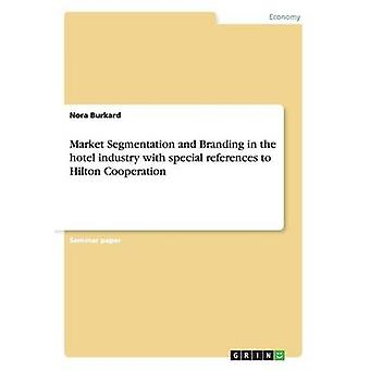 Market Segmentation and Branding in the Hotel Industry by Burkard & Nora
