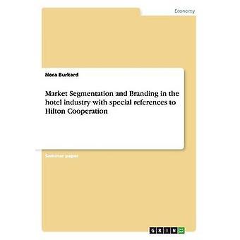 Segmentação de mercado e Branding na indústria hoteleira por Burkard & Nora