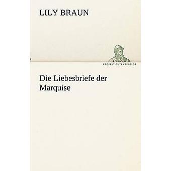 Die Liebesbriefe der Marquesa por Braun y Lily