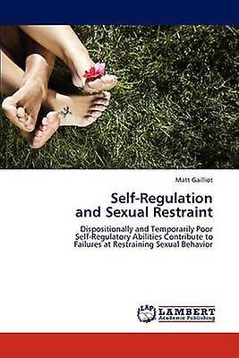 SelfRegulation  and Sexual Restraint by Gailliot & Matt