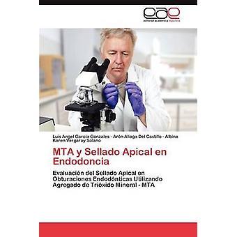 Mta y Sellado Apical En Endodoncia by Garc a. Gonzales & Luis Angel