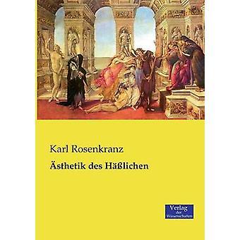 sthetik des Hlichen by Rosenkranz & Karl