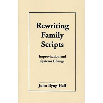Rewriting Family Scripts by John ByngHall