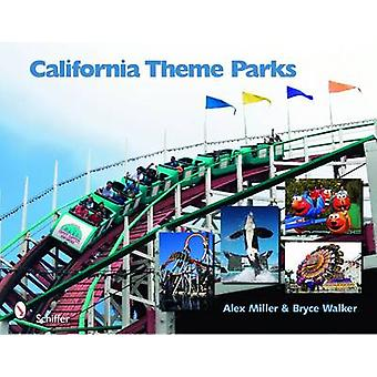 California Theme Parks by Alex Miller - 9780764334788 Book