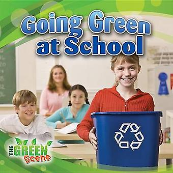 Going Green at School by Molly Aloian - 9780778702641 Book