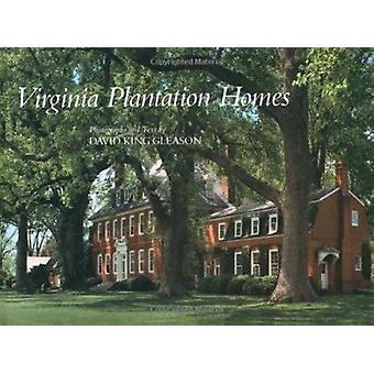 Virginia Plantation Homes by David King Gleason - 9780807115701 Book