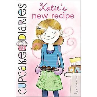 Katie's New Recipe by Coco Simon - 9781442471689 Book