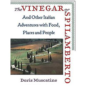 The Vinegar of Spilamberto - And Other Italian Adventures with Food -