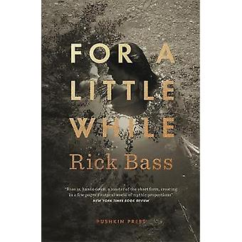 For a Little While by Rick Bass - 9781782273042 Book