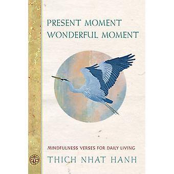Present Moment Wonderful Moment - Mindfulness Verses for Daily Living