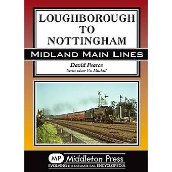 Loughborough to Nottingham by David Pearce - 9781908174680 Book