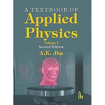 A Textbook of Applied Physics Volume I (2nd edition) by A. K. Jha - 9
