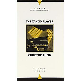 The Tango Player (Writings from an Unbound Europe)