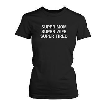 Super mam Super vrouw Super moe grappig Shirt Mothers Day of Holiday Gift voor mamma