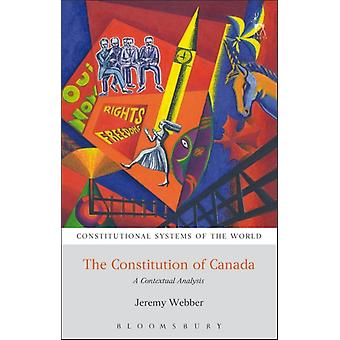 The Constitution of Canada: A Contextual Analysis (Constitutional Systems of the World) (Paperback) by Webber Jeremy