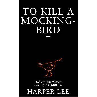 To Kill a Mockingbird by Harper Lee - 9780099419785 Book