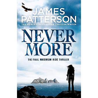 Maximum Ride - Nevermore by James Patterson - 9780099550129 Book