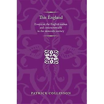 Cette Angleterre - Essays on the English Nation and Commonwealth dans le Si
