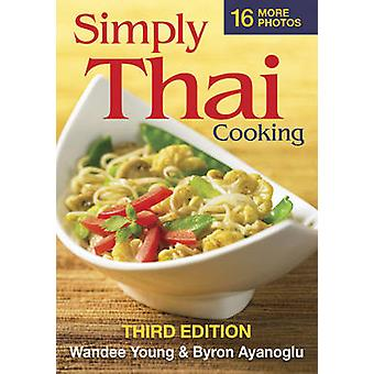 Simply Thai Cooking (3rd Revised edition) by Wandee Young - Byron Aya
