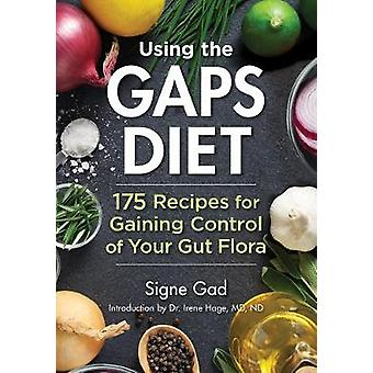 Using the Gaps Diet - 175 Recipes for Gaining Control of Your Gut Flor