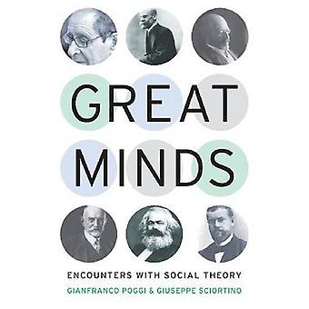 Great Minds - Encounters with Social Theory by Gianfranco Poggi - Gius