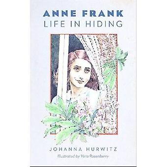 Anne Frank - vie dans la clandestinité par Johanna Hurwitz - Vera Rosenberry - 978